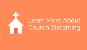 Learn More About Church Streaming